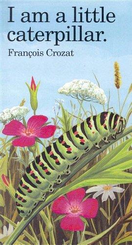 I Am a Little Caterpillar (Little Animal Miniature) (0812064844) by Crozat, Francois