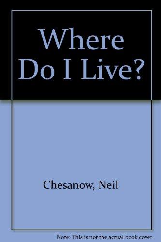 Where Do I Live? (0812065417) by Chesanow, Neil; Iosa, Ann
