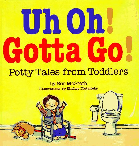 9780812065640: Uh Oh! Gotta Go!: Potty Tales from Toddlers