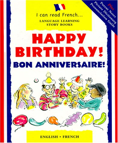 9780812065817: Happy Birthday! : Bon Anniversaire (I Can Read French)