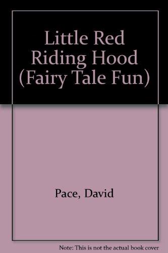 Little Red Riding Hood (Fairy Tale Fun): Rhodes, Katy, Pace,