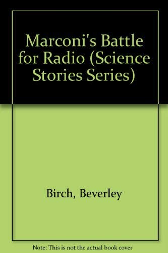 9780812066203: Marconi's Battle for Radio (Science Stories Series)