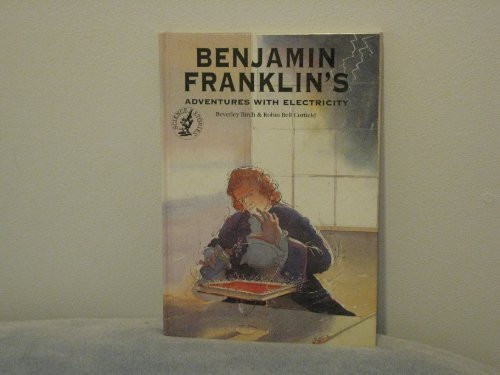 9780812066227: Benjamin Franklin's Adventures With Electricity (Science Stories Series)