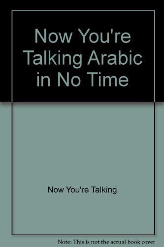 9780812074284: Now You're Talking - Arabic in No Time! (English and Arabic Edition)