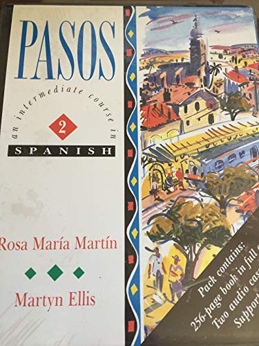 Pasos Dos An Intermediate Course in Spanish: Martyn Ellis