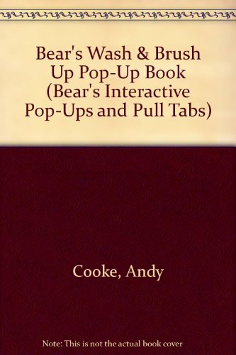 Bear's Wash & Brush Up Pop-Up Book (Bear's Interactive Pop-Ups and Pull Tabs) (9780812083774) by Andy Cooke