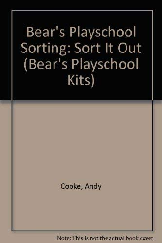 Bear's Playschool Sorting: Sort It Out (Bear's Playschool Kits) (9780812084795) by Andy Cooke