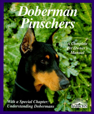 9780812090154: Doberman Pinschers: Everything About Purchase, Care, Nutrition, Diseases, Breeding, Behavior, and Training (Complete Pet Owner's Manual)