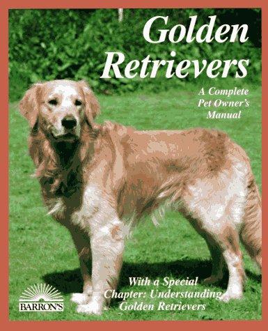 9780812090192: Golden Retrievers (Complete Pet Owner's Manual)
