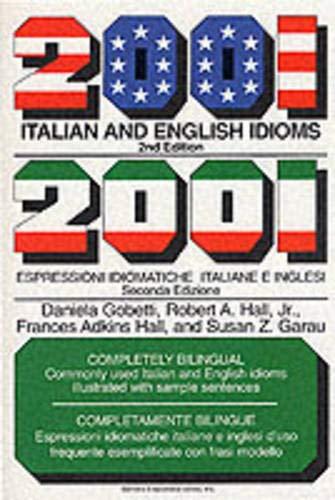 9780812090307: 2001 Italian and English Idioms = 2001 Espressioni Idiomatiche Italiane E Inglesi: 2001 Espressioni Idiomatiche Italiane E Inglesi
