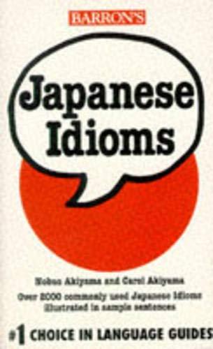 9780812090451: Japanese Idioms (Barron's Idioms)