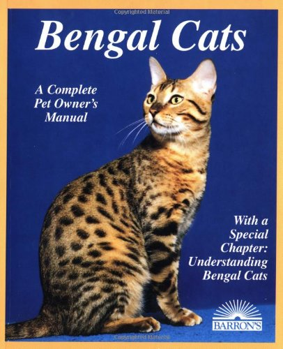 9780812092431: Bengal Cats: Everything About Purchase, Care, Nutrition, Breeding, Health Care, and Behavior