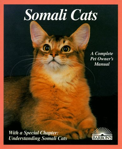 9780812095838: Somali Cats: Everything About Acquisition, Care, Nutrition, Behavior, Health Care, and Breeding (Complete Pet Owner's Manual)