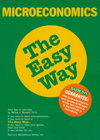 Microeconomics the Easy Way (Easy Way Series) (0812096010) by Walter J. Wessels