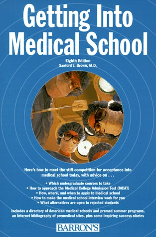 9780812096477: Getting into Medical School: The Premedical Student's Guidebook