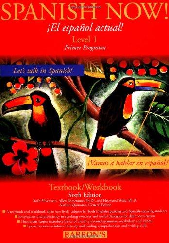 Spanish Now (Level 1 Textbook/Workbook, 6th Edition) (0812096533) by Ruth J. Silverstein; Allen Pomerantz; Heywood Wald