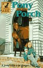 Pony on the Porch: Daniels, Lucy