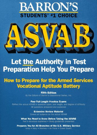 How to Prepare for the Asvab, Armed Services Vocational Aptitude Battery (Barron's How to Prepare for the Armed Forces Test--ASVAB, Armed Services Vocational Aptitude) (0812097327) by Inc Barron's Educational Series