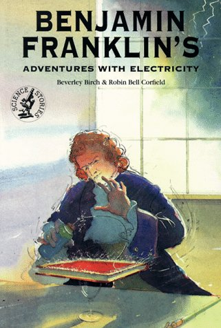 9780812097900: Benjamin Franklin's Adventures With Electricity (Science Stories Series)