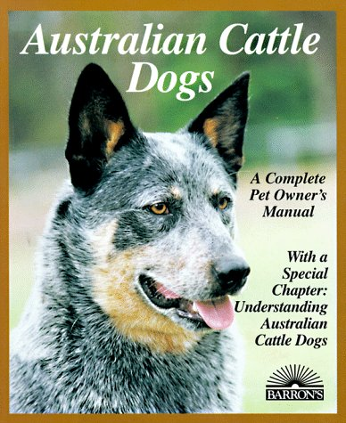 9780812098549: Australian Cattle Dogs (Complete Pet Owner's Manuals)