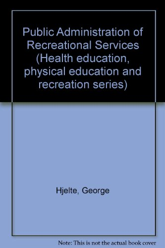 9780812102987: Public administration of recreational services (Health education, physical education, and recreation series)