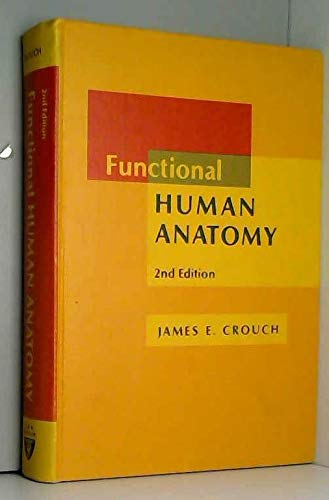 Functional HUMAN ANATOMY: Crouch, James E.
