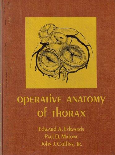 Operative Anatomy of Thorax: Edwards, Edward A., etc.