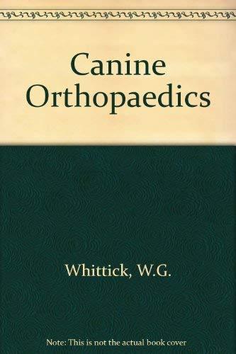 Canine Orthopedics: Whittick, William G.