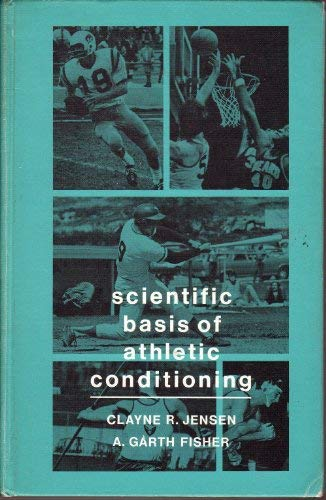 Scientific Basis of Athletic Conditioning (0812103874) by Clayne R. Jensen; A. Garth Fisher