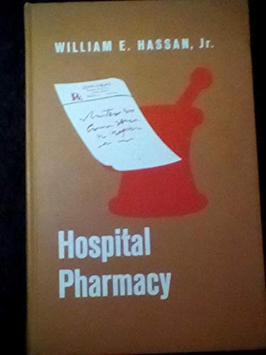 Hospital pharmacy: William E Hassan