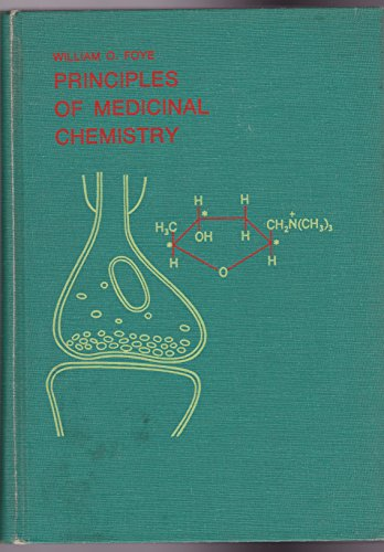 Principles of medicinal chemistry (0812104455) by William O Foye
