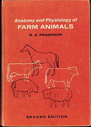 9780812104561: Anatomy and physiology of farm animals - AbeBooks - R ...
