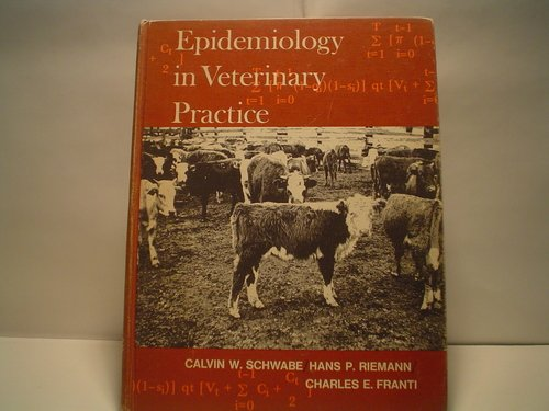 Epidemiology in veterinary practice (0812105737) by Calvin W Schwabe