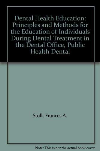 9780812105797: Dental Health Education: Principles and Methods for the Education of Individuals During Dental Treatment in the Dental Office, Public Health Dental