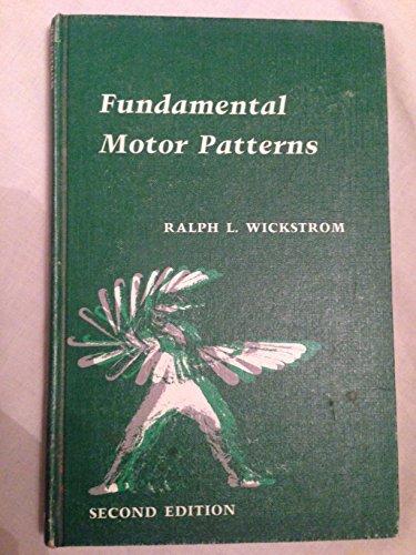 Fundamental Motor Patterns (Health, human movement, and leisure studies): Wickstrom, Ralph L.