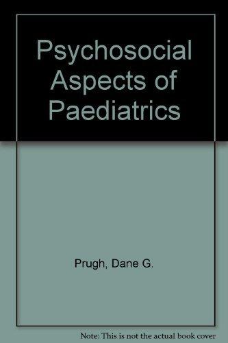 The Psychosocial Aspects of Pediatrics: Prugh, Dane G.