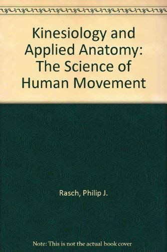 Kinesiology and Applied Anatomy : The Science: Roger K. Burke;