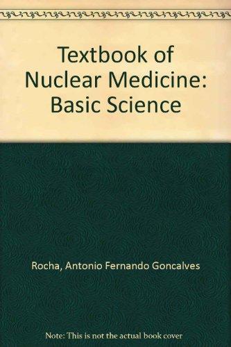 Textbook of Nuclear Medicine : Basic Science: Antonio Fernando Gon?alves