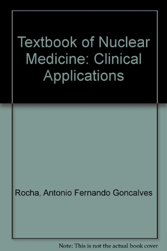 Textbook of Nuclear Medicine: Clinical Applications: Rocha, Antonio Fernando