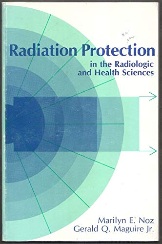 9780812106572: Radiation Protection in the Radiological and Health Sciences