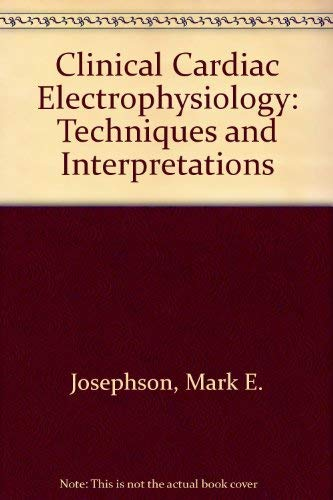 9780812106756: Clinical Cardiac Electrophysiology: Techniques and Interpretations