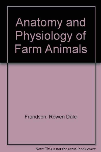 9780812107593: Anatomy and Physiology of Farm Animals