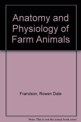 9780812107593: Anatomy and Physiology of Farm Animals