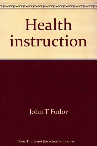 HEALTH INSTRUCTION : Theory and Application (3rd Edition)