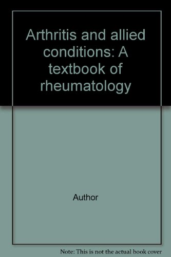 Arthritis and Allied Conditions: A Textbook of Rheumatology: McCarty, D J