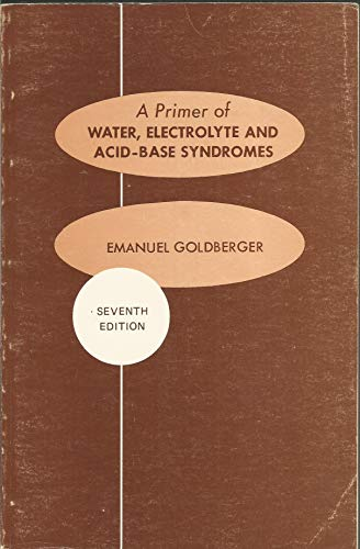 A Primer of Water, Electrolyte and Acid-Based Syndromes