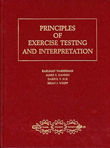 Principles of Exercise Testing and Interpretation: Wasserman, Karlman, Hansen,