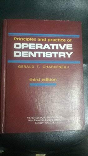Principles and Practice of Operative Dentistry: Charbeneau, Gerald T.
