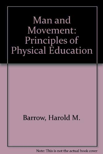 9780812111491: Man and Movement: Principles of Physical Education