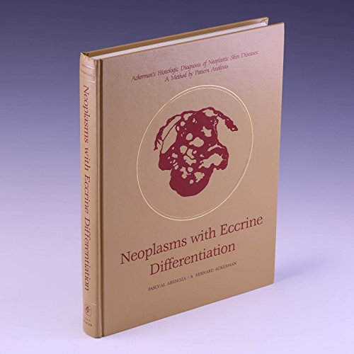 Neoplasms With Eccrine Differentiation: Ackerman's Histologic Diagnosis of Neoplastic Skin ...
